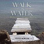 Walk on Water: Meditations on Christi...