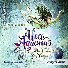Die Farben des Meeres (Alea Aquarius 2) Hörbuch von Tanya Stewner Gesprochen von: Laura Maire
