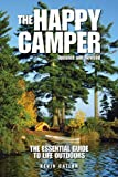The Happy Camper: The Essential Guide to Life Outdoors