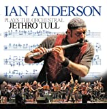 echange, troc Ian Anderson - Ian Anderson Plays the Orchestral Jethro Tull