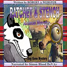 Ratchet & Stench: Animal Sleuths Audiobook by Robert A Webster Narrated by Simon Blood DeVay
