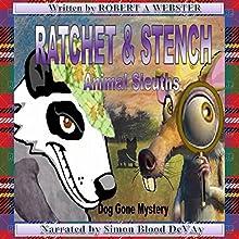 Ratchet & Stench: Animal Sleuths | Livre audio Auteur(s) : Robert A Webster Narrateur(s) : Simon Blood DeVay