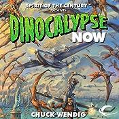 Dinocalypse Now | [Chuck Wendig]