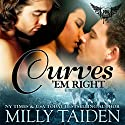 Curves 'Em Right: Paranormal Dating Agency, Book 4 Audiobook by Milly Taiden Narrated by Lauren Sweet