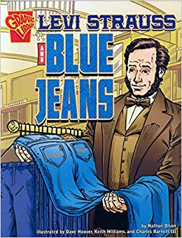 Levi Strauss and Blue Jeans (Inventions and Discovery): Nathan Olson