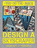 Design a Skyscraper (You Do the Math)