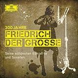 300 Jahre Friedrich der Grosse
