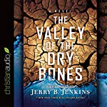 The Valley of the Dry Bones: An End Times Novel | Jerry B. Jenkins