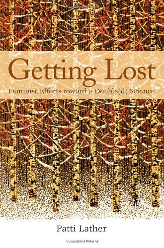 Getting Lost: Feminist Efforts Toward a Double(d) Science (Suny Series, Second Thoughts: New Theoretical Formations; Suny Series in the Philosophy of the Social Sciences)