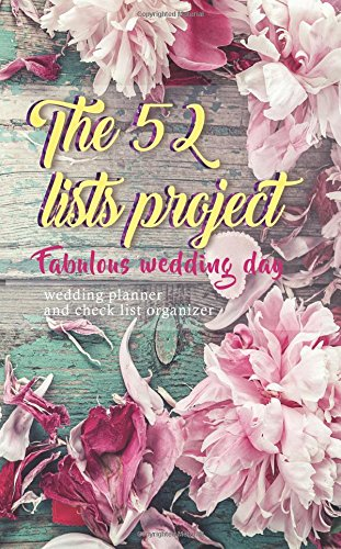 52 Lists Project for Fabulous Wedding Day: Modern Wedding Planner and Organizer Checklist Book, Memorable Wedding Journal: Portable Wedding Planner Organizer Checklists, 5