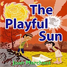 The Playful Sun Audiobook by Joan Merchant, Stanley Madden Narrated by Joan Merchant