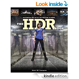 The HDR Book: Unlocking the Pros' Hottest Post-Processing Techniques