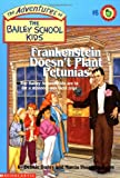 Frankenstein Doesn't Plant Petunias (The Adventures Of The Bailey School Kids)