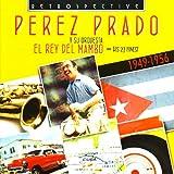 Perez Prado. El Rey Del Mambo - His 27 Finest 1949-1956