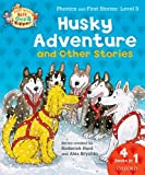 Oxford Reading Tree Read With Biff, Chip, and Kipper: Husky Adventure & Other Stories: Level 5 Phonics and First Stories (0192734350) by Roderick Hunt