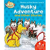 Oxford Reading Tree Read With Biff, Chip, and Kipper: Husky Adventure & Other Stories: Level 5 Phonics and First Stories (Read With Biff Chip & Kipper)by Roderick Hunt