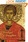 Prodigal Daughter: A Journey to Byzan...