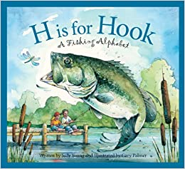H Is for Hook: A Fishing Alphabet (Sports Alphabet): Judy ...