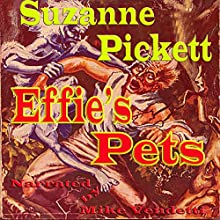 Effie's Pets (       UNABRIDGED) by Suzanne Pickett Narrated by Mike Vendetti
