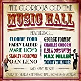 The Glorious Old Time Music Hall Various Artists