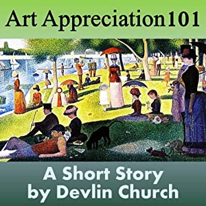 Art Appreciation 101 | [Devlin Church]