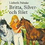 Britta, Silver och fölet (Britta och Silver 7) | Lisbeth Pahnke