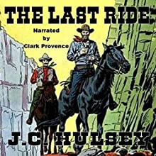 The Last Ride Audiobook by J.C. Hulsey Narrated by Clark Provence