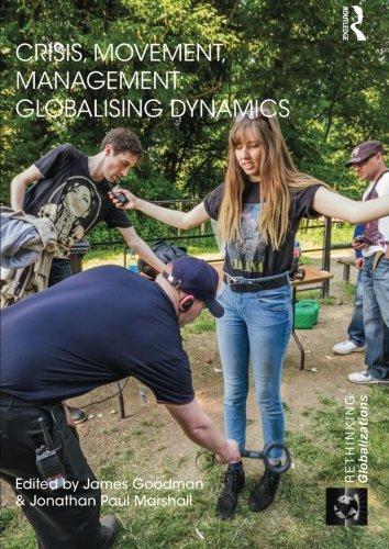 Crisis, Movement, Management: Globalising Dynamics (Rethinking Globalization)