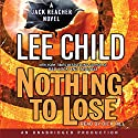 Nothing to Lose: A Jack Reacher Novel Audiobook by Lee Child Narrated by Dick Hill