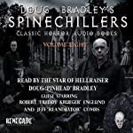 Doug Bradley's Spinechillers, Volume Eight: Classic Horror Short Stories | H. P. Lovecraft,M. R. James,Ambrose Bierce,Edgar Allan Poe,Arthur Conan Doyle