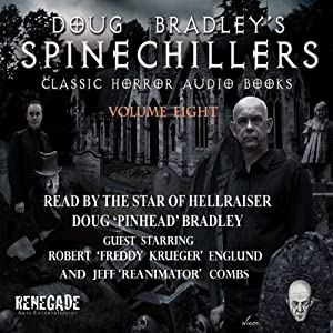 Doug Bradley's Spinechillers, Volume Eight: Classic Horror Short Stories | [H. P. Lovecraft, M. R. James, Ambrose Bierce, Edgar Allan Poe, Arthur Conan Doyle]