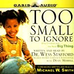 Too Small to Ignore: Why Children Are the Next Big Thing | Wess Stafford,Dean Merrill