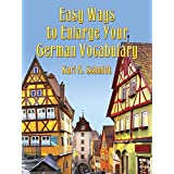 Easy Ways to Enlarge Your German Vocabulary (Dover Dual Language German) ~ Karl A. Schmidt