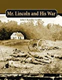 Mr. Lincoln and His War