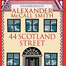 44 Scotland Street: 44 Scotland Street, Book 1 | Livre audio Auteur(s) : Alexander McCall Smith Narrateur(s) : Hilary Neville