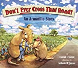 Don't Ever Cross That Road! An Armadillo Story