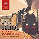 The Idiot Audiobook by Fyodor Dostoyevsky Narrated by Constantine Gregory
