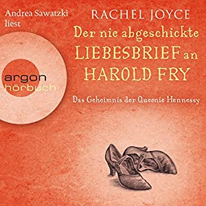 Der nie abgeschickte Liebesbrief an Harold Fry Hörbuch