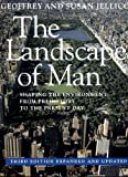 img - for The Landscape of Man: Shaping the Environment from Prehistory to the Present Day (Third Edition, Expanded and Updated) 3rd , Expan edition by Jellicoe, Geoffrey Alan, Jellicoe, Susan (1995) Paperback book / textbook / text book