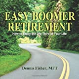 img - for Easy Boomer Retirement: How to Enjoy the 3rd Third of Life book / textbook / text book