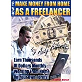 Part Two – Make Money From Home As a Freelancer