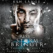 Rise of the Storm Bringer: Warden Global, Book 2 | Ken Lange
