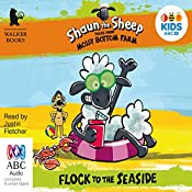 Shaun the Sheep: Flock to the Seaside: Tales from Mossy Bottom Farm, Book 3 | Martin Howard