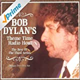 Bob Dylan's Theme Time Radio Hour: The Best Of The Third Series