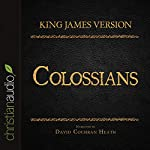 Holy Bible in Audio - King James Version: Colossians |  King James Version