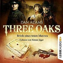 Briefe eines toten Mannes (Three Oaks 3) Hörbuch von Dan Adams Gesprochen von: Simon Jäger