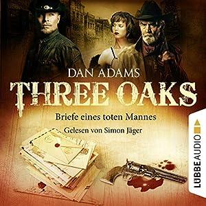 Briefe eines toten Mannes (Three Oaks 3) Hörbuch
