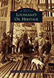img - for Louisiana's Oil Heritage (Images of America) book / textbook / text book