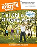 The Complete Idiot's Guide to T'ai Chi & QiGong Illustrated, Fourth Edition (Idiot's Guides)