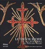 echange, troc Daniel H. Fruman, Josiane Cougar-Fruman - Le trésor brodé de la cathédrale du Puy en Velay : Chefs-d'oeuvre de la collection Cougard-Fruman
